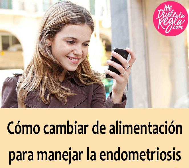 endoguía cómo cambiar de alimentación para manejar la endometriosis, endodieta, dieta endometriosis